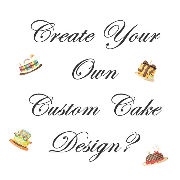 Design Your Own Photo Cake : Have Your Own Design Created?